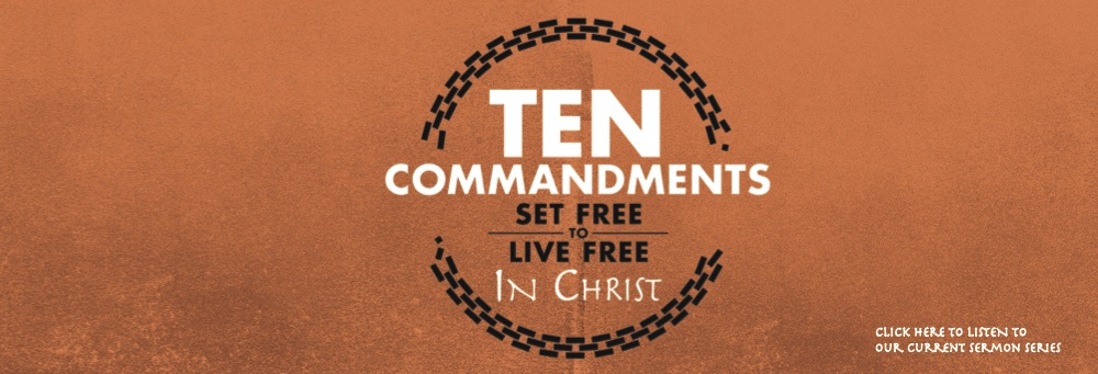 10 Commandments Sermon Series